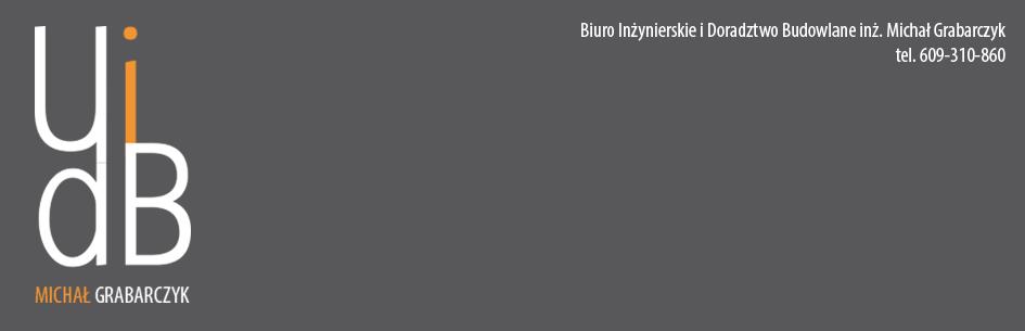 Usługi Inżynierskie i Doradztwo Budowlane inż. Michał Grabarczyk – Nadzory budowlane, Projektowanie, Projekty, Audyty Energetyczne, Certyfikaty Energetyczne, Kosztorysy, Wyceny, Przeglądy techniczne,  Doradztwo, Budownictwo,  Kierownik Budowy, Inwestor zastępczy,  Inspektor nadzoru, Ekspertyzy, Opinie Budowlane, Gliwice, Zabrze, Bytom, Śląsk, Chorzów, Katowice, Ruda Śląska, Żerniki, Żernica, Bojków, Wilcze Gardło, Świętochłowice, Szałsza, Tarnowskie Góry,